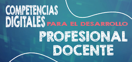 Curso certificado 'Competencias Digitales para el Desarrollo Profesional Docente'