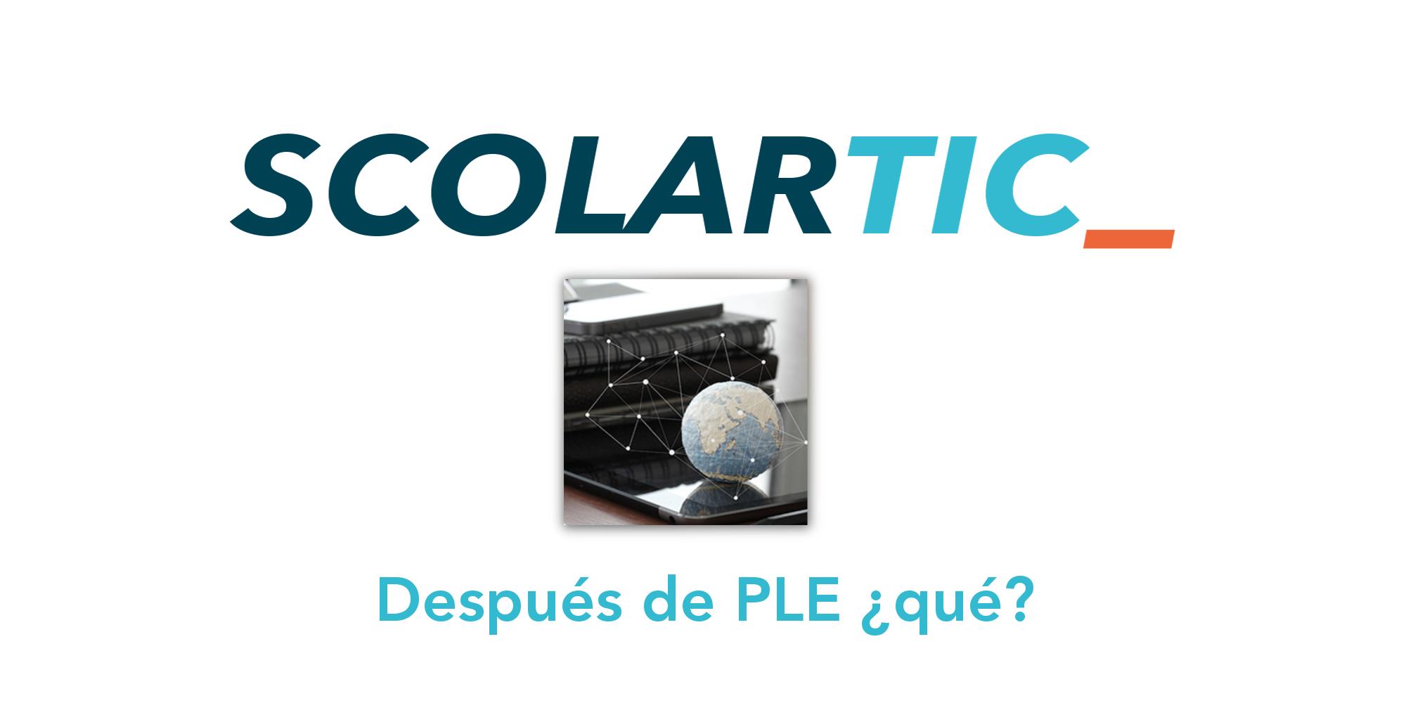 ScolarTIC: Después de PLE ¿qué?