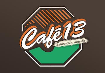 Café13: Una propuesta de Educación Abierta de Conecta13