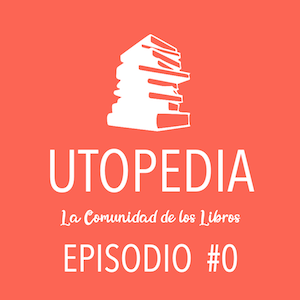 Utopedia: Episodio Cero
