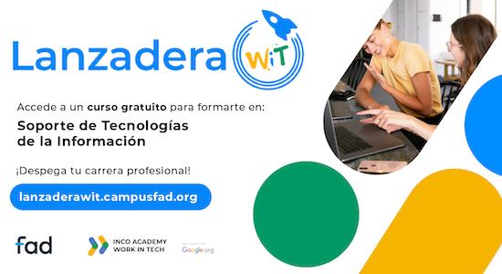 Lanzadera WiT. Becas para formación en soporte IT